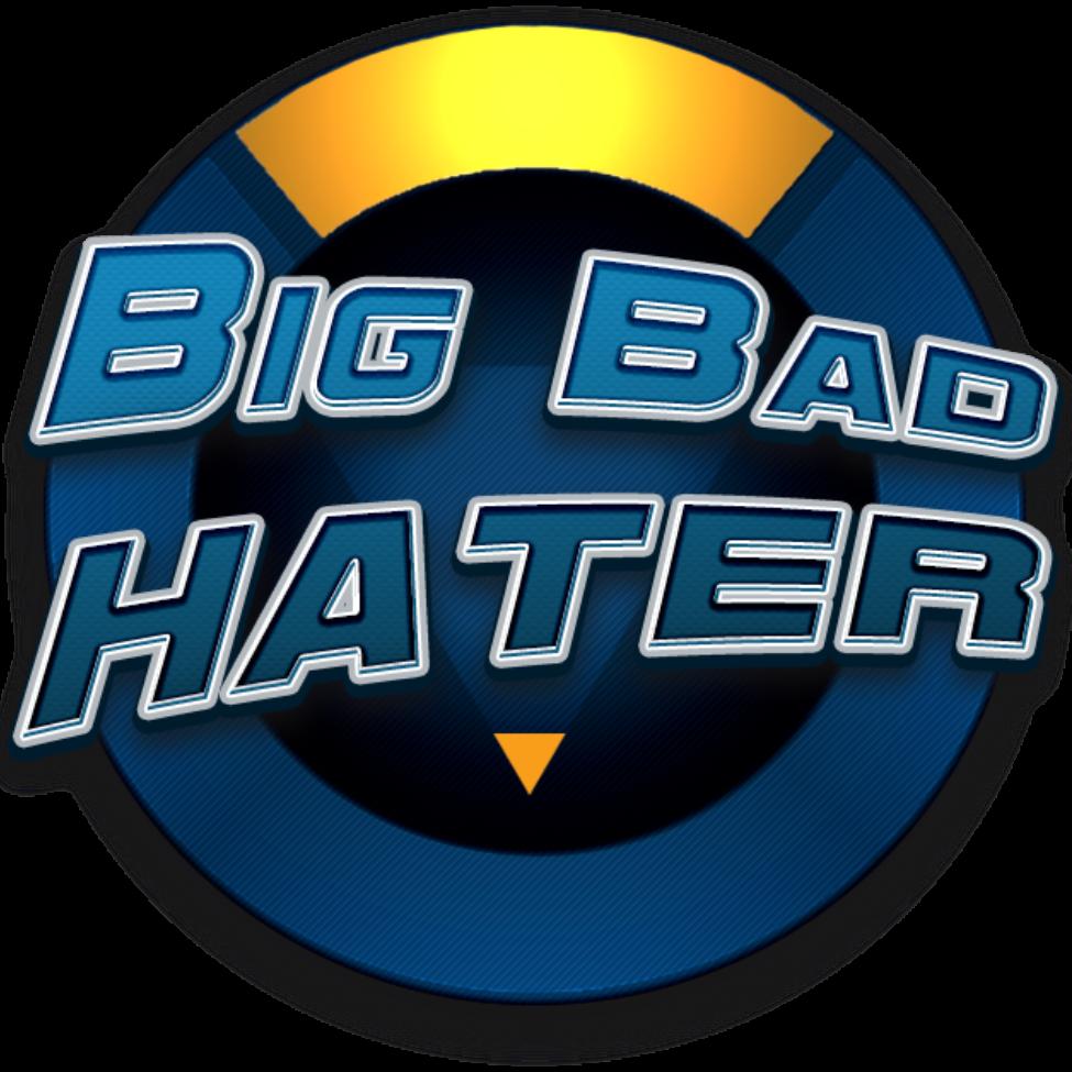 Big Bad Hater