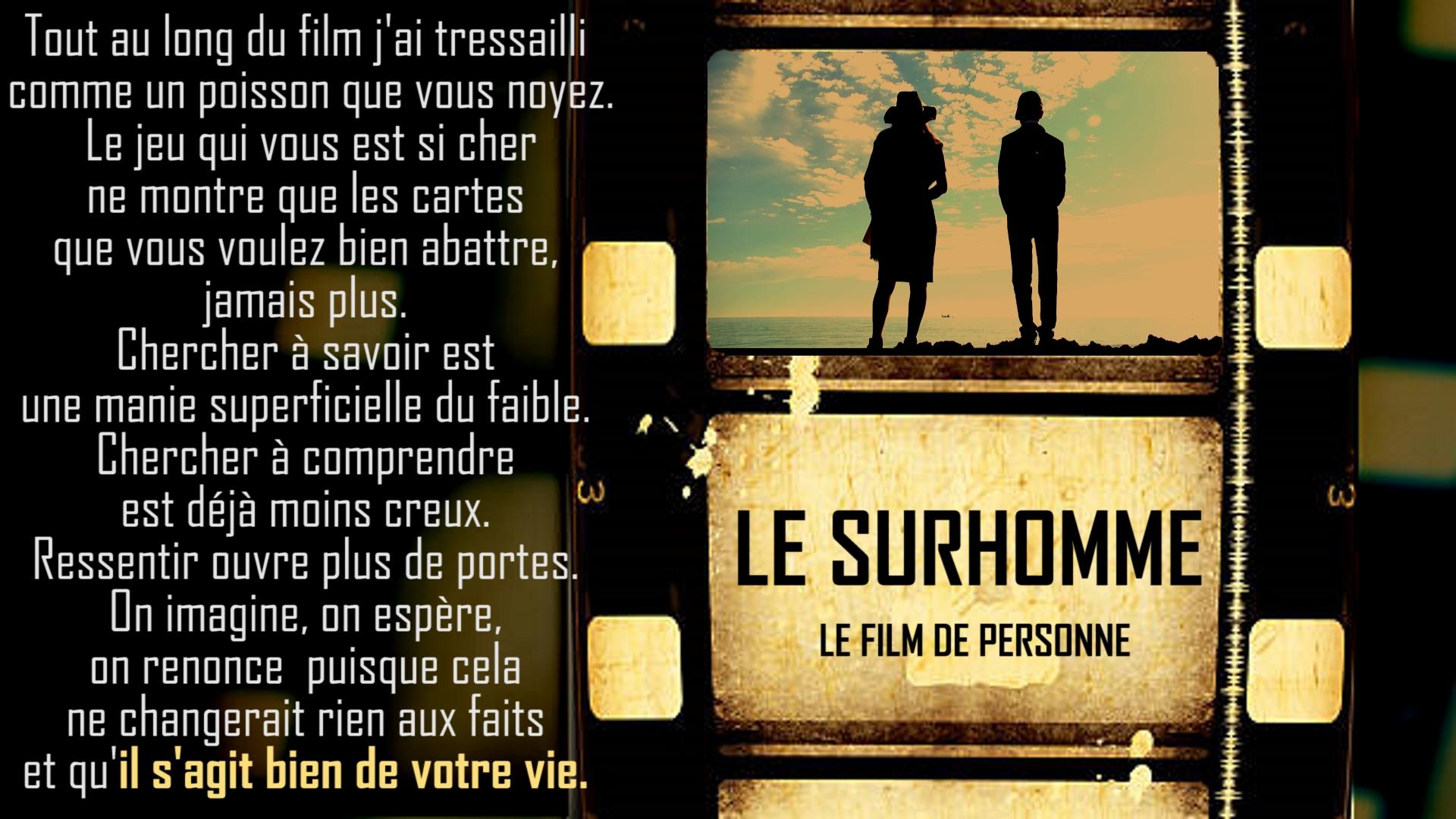 T\u00e9moignage sur le film LE SURHOMME