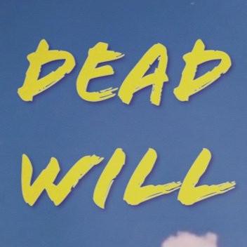 DEAD WILL