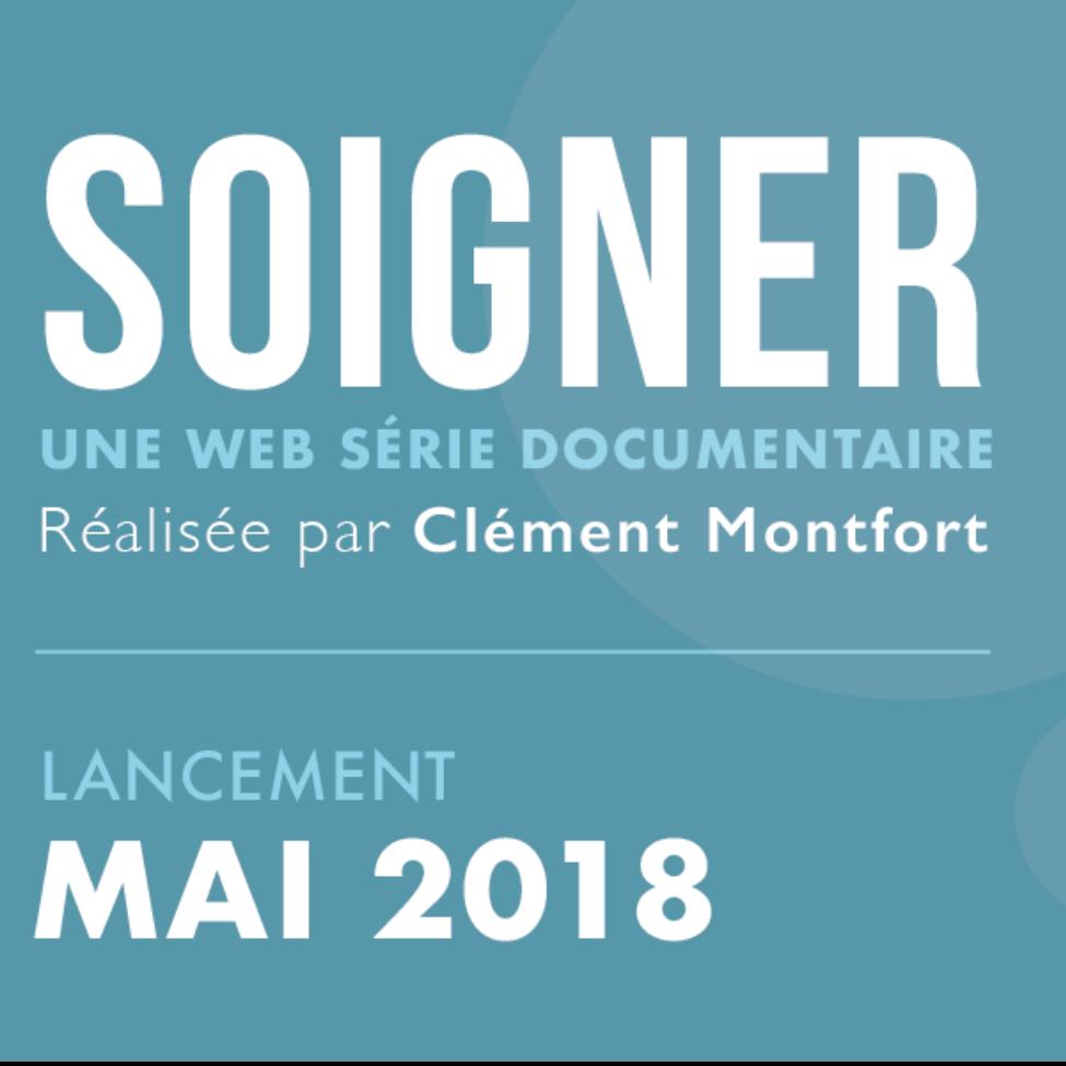 [ Soigner ] Web Série Doc - Réalisation : Clément Montfort