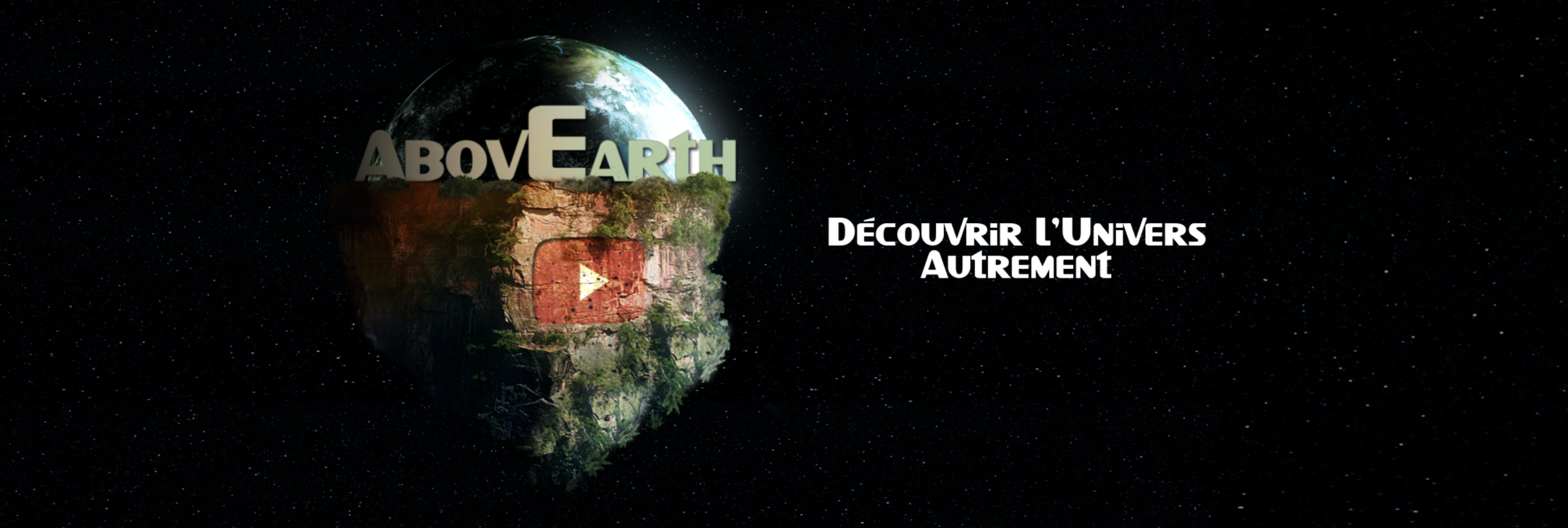 Above Earth - Voyage au coeur de l'Univers