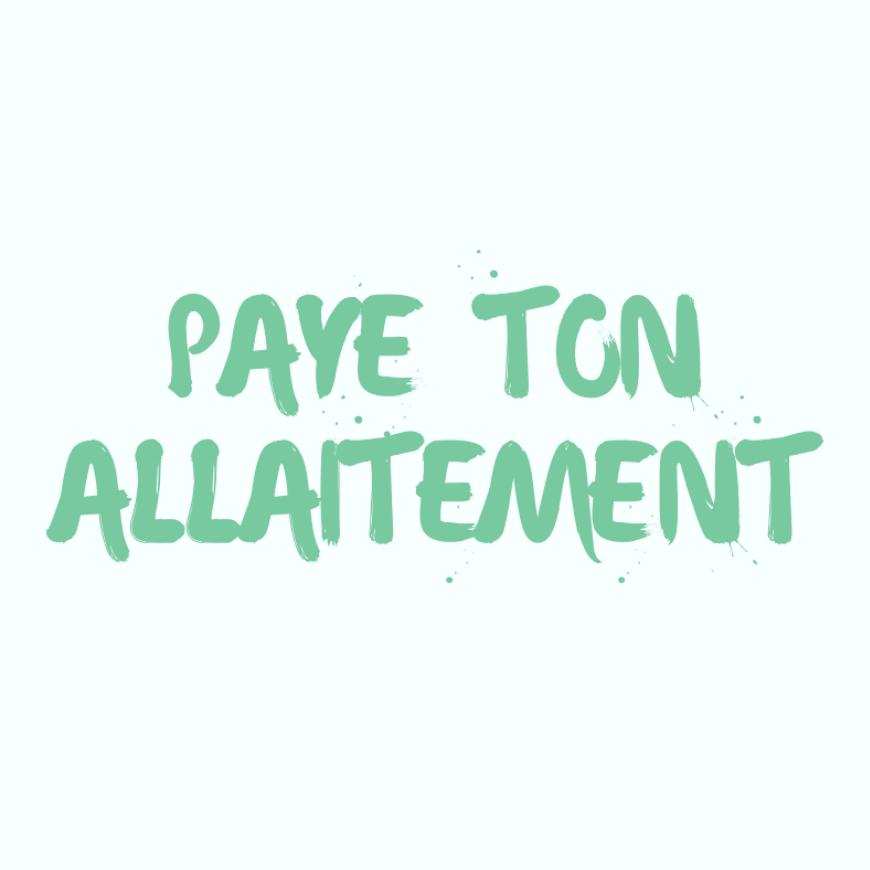 Paye ton allaitement