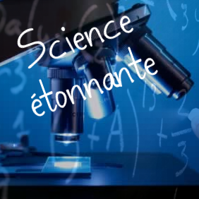 Science étonnante